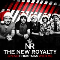 Spend Christmas With Me — The New Royalty