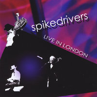 Live in London — Spikedrivers