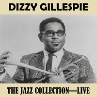 The Jazz Collection - Live — Dizzy Gillespie