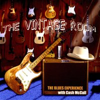 The Vintage Room — The Blues Experience with Cash McCall
