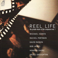Reel Life, The Private Music of Film Composers Vol. 1 - James, Shore, Kamen, Portman, Broughton, Raksin — Music Amici, Marti Sweet