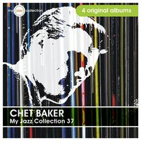 My Jazz Collection 37 (4 Albums) — Chet Baker, Johnny Pace