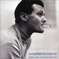Interpretations, Vol. 2 — Джордж Гершвин, The Stan Getz Quintet