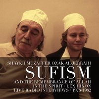 In the Spirit: Sufism and the Remembrance of Allah — Shaykh Muzaffer Ozak Al-Jerrahi & Lex Hixon
