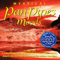 Mystical Panpipes Moods, Vol. 2 — George Bradley