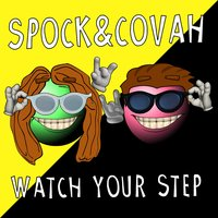 Watch Your Step — Spock, Covah