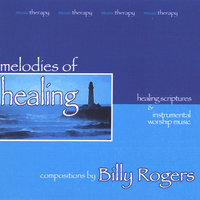 Melodies Of Healing - Includes a 2CD Bonus — Billy Rogers