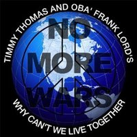 Why Can't We Live Together (No More Wars) — Timmy Thomas, OBA Frank Lords