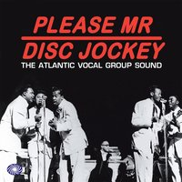 Please Mr Disc Jockey: The Atlantic Vocal Group Sound — сборник