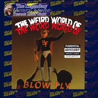 The Weird World of Blowfly — Blowfly