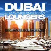 Dubai Loungers, Only For the Riches, Vol.5 — сборник