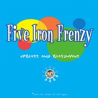 Upbeats & Beatdowns — Five Iron Frenzy
