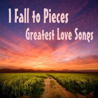 Greatest Love Songs: I Fall to Pieces — Greatest Love Song Brothers