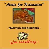 Music for Relaxation Featuring the Recorder — Jim and Mindy