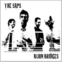 Burn Bridges — The Saps