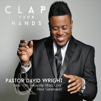 Clap Your Hands — Pastor David Wright & The NY Fellowship Mass Choir
