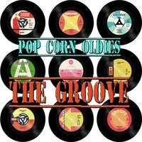 Pop Corn Oldies - The Groove — сборник