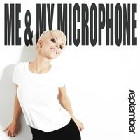 Me & My Microphone — September