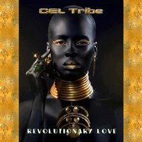 Revolutionary Love — Cel Tribe