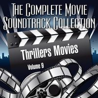 Vol. 9 : Thrillers — The Complete Movie Soundtrack Collection