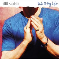 Tale of My Life — Bill Gable