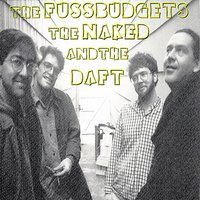 The Naked and the Daft — The Fussbudgets