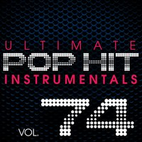 Ultimate Pop Hit Instrumentals, Vol. 74 — Hit Crew Masters