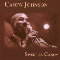 Sweet As Candy — Candy Johnson