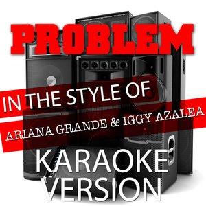 Ameritz Tracks Planet - Problem (In the Style of Ariana Grande and Iggy Azalea)