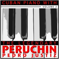 Cuban Piano with the Legendary Peruchin, Vol. 2 — Peruchin