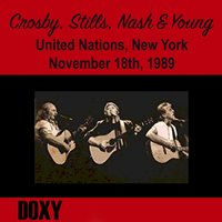 United Nations General Assembly Hall, New York, November 18th, 1989 — Crosby, Young, Stills, Nash, Crosby, Stills, Nash, Young