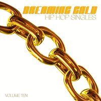 Dreaming Gold: Hip Hop Singles, Vol. 10 — сборник