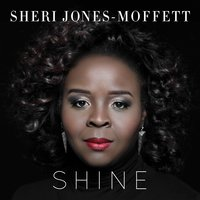 Shine — Sheri Jones-Moffett