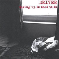 Waking Up Is Hard To Do — Driver