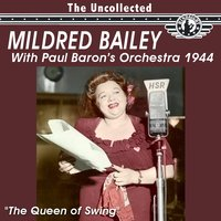 The Uncollected Mildred Bailey with Paul Barron's Orchestra 1944 — Mildred Bailey & Paul Barron's Orchestra
