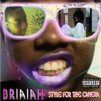 Style for the Camera — Briaiah