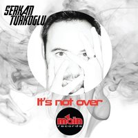 It's Not Over — Serkan Turkoglu
