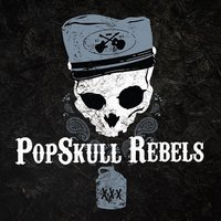 When Rebel Comes to Town — PopSkull Rebels