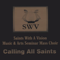 Calling All Saints — SWV : Saints With A Vision