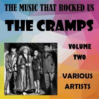 The Music That Rocked Us - The Cramps - Vol. 2 — сборник