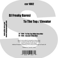 To the Top / Elevator / Party Time — DJ Freaky Baresi