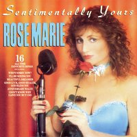 Sentimentally Yours — Rose-Marie