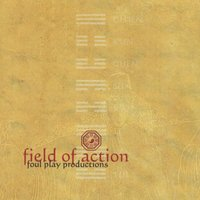 Field of Action — Foul Play Productions