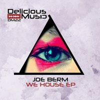 We House EP — Joe Berm