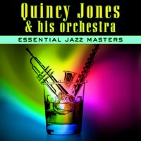 Essential Jazz Masters — Quincy Jones & His Orchestra