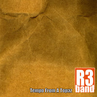 Tempo From A Topaz — R3 Band