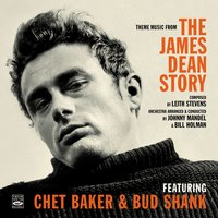 Theme Music from the James Dean Story — Chet Baker, Bud Shank
