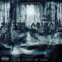 Sister Abigail : The Story of Con — Nyne Con