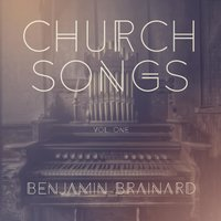 Church Songs — Benjamin Brainard