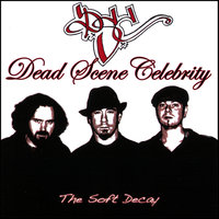 The Soft Decay EP — Dead Scene Celebrity
